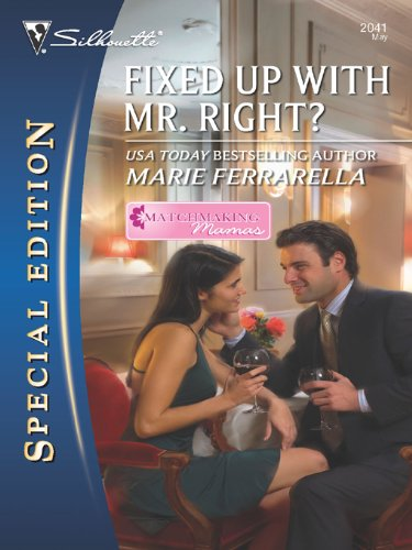Fixed Up with Mr. Right? (Matchmaking Mamas Book 2)
