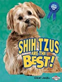 Shih Tzus Are the Best!, Elaine Landau, 1580135641