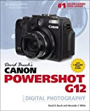 David Busch's Canon Powershot G12 Guide to Digital Photography (David Busch's Digital Photography Guides)