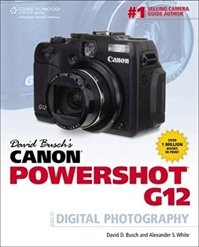 amazon com david busch s canon powershot g12 guide to digital rh amazon com Canon G100 Best Canon PowerShot Review