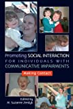 img - for Promoting Social Interaction for Individuals with Communicative Impairments: Making Contact book / textbook / text book