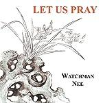 Let Us Pray | Watchman Nee