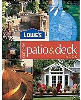 lowe s complete patio deck book creative ideas fabulous fix
