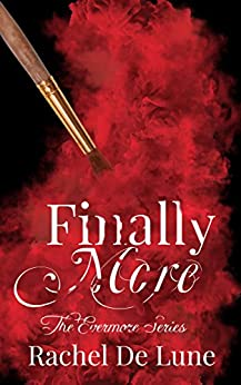 Finally More (The Evermore Series Book 5) by [De Lune, Rachel]