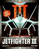 Jetfighter III: The Official Strategy Guide (Secrets of the Games Series)