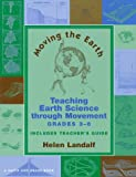 Moving the Earth: Teaching Earth Science Through Movement for Grades 3-6 (Young Actors Series)
