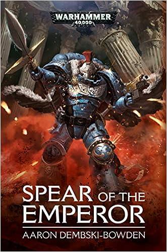 Spear of the Emperor (Warhammer 40, 000): Aaron Dembski