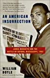 Front cover for the book An American insurrection : the battle of Oxford, Mississippi, 1962 by William Doyle