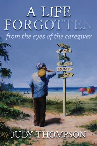 Amazon a life forgotten from the eyes of the caregiver ebook a life forgotten from the eyes of the caregiver by thompson judy fandeluxe PDF