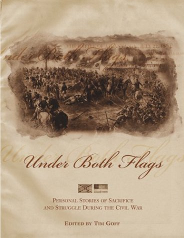 Under Both Flags: Personal Stories of Sacrifice and Struggle During the Civil War