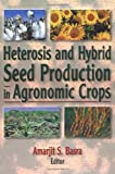 Heterosis and Hybrid Seed Production in Agronomic Crops, , 1560228768