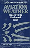 Aviation Weather : Forces to be Reckoned With, , 1879620022