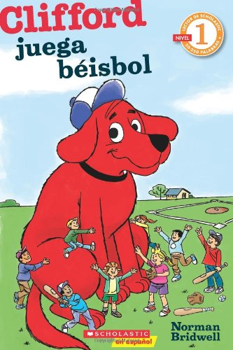 Lector de Scholastic Nivel 1: Clifford juega béisbol: (Spanish language edition of Scholastic Reader Level 1: Clifford Makes the Team) (Spanish Edition) by Scholastic en Espanol