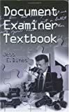 Document Examiner Textbook, Dines, Jess E., 0962766631