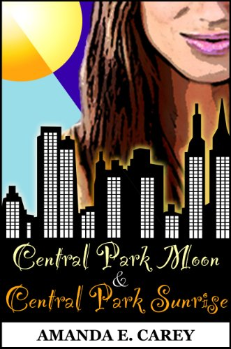 Central Park Moon & Central Park Sunrise - The Two-Part Series (A Contemporary Romance)