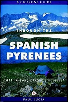 Through the Spanish Pyrenees: GR11, a Long Distance Footpath (Cicerone Guides)