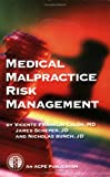 Medical Malpractice Risk Management, James Scheper, Vicente Franklin Colon, Nicholas Bunch, 0924674830