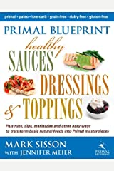Primal Blueprint Healthy Sauces, Dressings and Toppings Kindle Edition