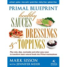 Mark sisson primal blueprint healthy sauces dressings and toppings dec 05 2012 malvernweather Gallery