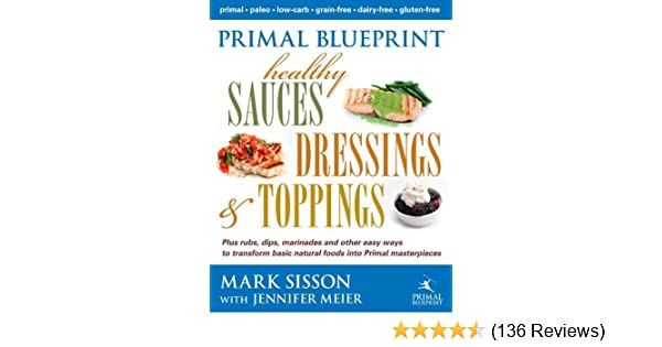 Amazon primal blueprint healthy sauces dressings and toppings amazon primal blueprint healthy sauces dressings and toppings ebook mark sisson kindle store malvernweather Gallery