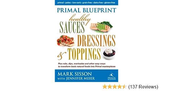 Amazon primal blueprint healthy sauces dressings and toppings amazon primal blueprint healthy sauces dressings and toppings ebook mark sisson kindle store malvernweather Choice Image