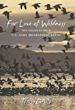 For Love of Wildness, Terry Grosz, 155566265X