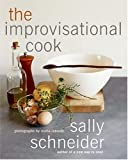 The Improvisational Cook, Sally Schneider, 0060731648