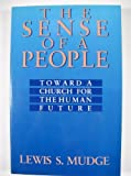 img - for The Sense of a People: Toward a Church for the Human Future book / textbook / text book