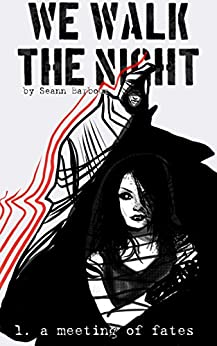 We Walk the Night, Vol 1: A Meeting of Fates by [Barbour, Seann]