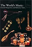 The World's Music : General Perspectives and Reference Tools (Garland Encyclopedia of World Music, Volume 10)
