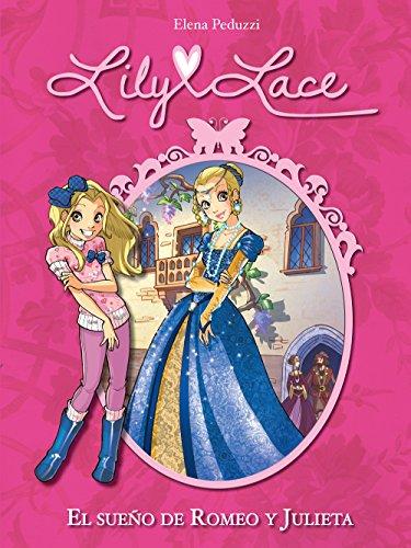 El sueño de Romeo y Julieta (Serie Lily Lace 4) (Spanish Edition)