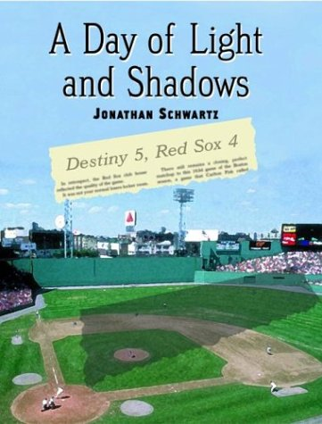 A Day of Light and Shadows: One Die-Hard Red Sox Fan and His Game of a Lifetime: The Boston-New York Playoff, 1978