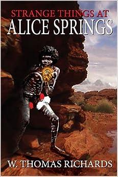 Book Strange Things at Alice Springs