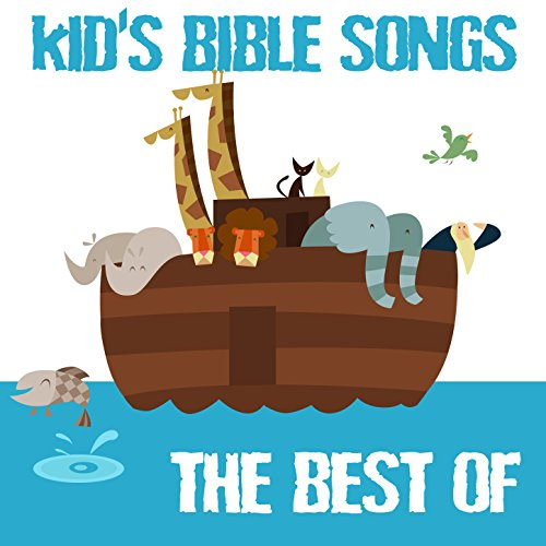 Kid's Bible Songs - The Best Of (Best Contemporary Christian Music)