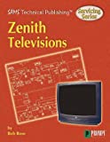 Servicing Zenith Televisions, Rose, Bob, 079061216X