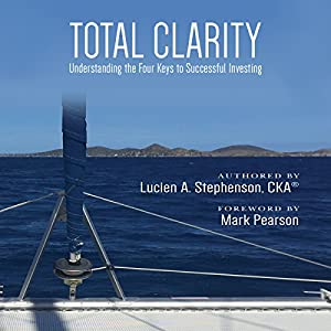Total Clarity: Understanding the Four Keys to Successful Investing Audiobook