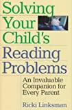Solving Your Child's Reading Problems, Ricki Linksman, 1567312454