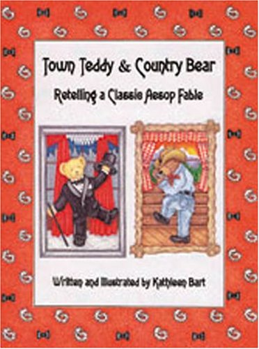 Town Teddy & Country Bear: A Classic Aesop's Fable Retold PDF