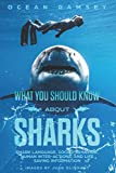 What You Should Know About Sharks: Shark Language, social behavior, human inter- actions, and life saving information: more info