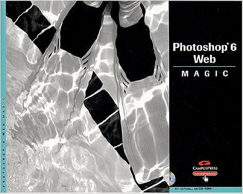 Meilleures ventes de livres 2018 téléchargement gratuit Photoshop 6 Web Magic (avec CD-Rom) by Jeff Foster,Peter Bauer PDF FB2