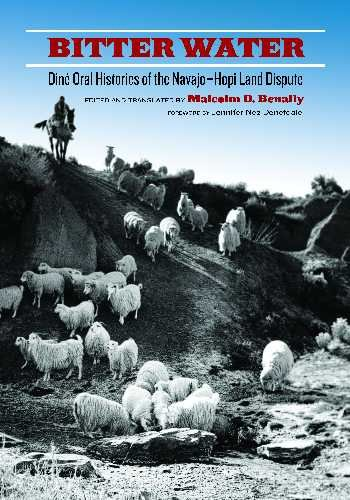 Bitter Water: Diné Oral Histories of the Navajo-Hopi Land Dispute (First Peoples: New Directions in Indigenous Studies)