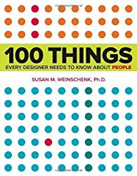 100 Things Every Designer Needs to Know About People: What Makes Them Tick? (Voices That Matter) by Weinschenk, Susan 1 edition (2011)