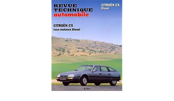 Revue technique automobile, N° 369 : Citroën CX diesel et CX diesel turbo- turbo 2: 9782726836972: Amazon.com: Books