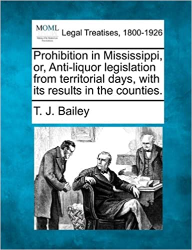 Prohibition in Mississippi, or, Anti-liquor legislation from territorial days, with its results in the counties.