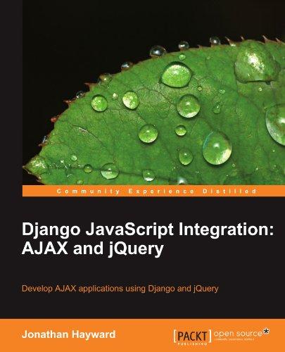 Django JavaScript Integration: AJAX and jQuery by Packt Publishing