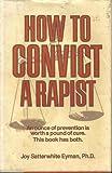 How to Convict a Rapist, Joy S. Eyman, 0812827120