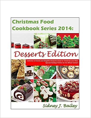 Christmas Food Cookbook Series 2014: Desserts Edition: