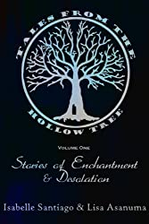 Tales From the Hollow Tree: Stories of Enchantment and Desolation