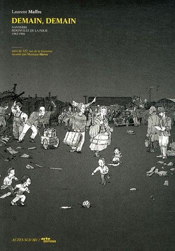 demain, demain ; Nanterre, bidonville de la folie ; 1962-1966