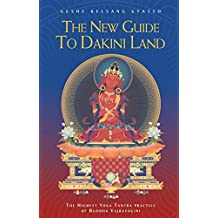 The New Guide to Dakini Land: The Highest Yoga Tantra Practice of Buddha Vajrayogini (English Edition)
